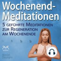Wochenend-Meditationen - 5 geführte Meditationen zur Regeneration am Wochenende