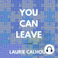 You Can Leave: a novel