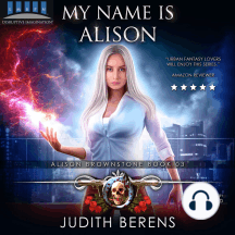 My Name Is Alison: Alison Brownstone Book 3