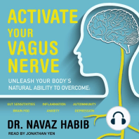 Activate Your Vagus Nerve: Unleash Your Body's Natural Ability To Overcome: Gut Sensitivities, Inflammation, Autoimmunity, Brain Fog, Anxiety, Depression