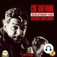 Che Guevara Revolutionary Icon: An Audio Compendium