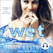 Wet: Water's Edge Series Book One, No lifeguard on duty. Love at your own risk.