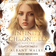 Infinity Chronicles: Book Two, A Paranormal Reverse Harem Series