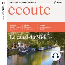 Französisch lernen Audio - Der Canal du Midi: Écoute Audio 06/19 – Le canal du Midi