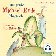 Das große Michael-Ende-Hörbuch: Otto Mellies liest Märchen, Erzählungen und Gedichte
