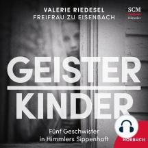 Geisterkinder: Fünf Geschwister in Himmlers Sippenschaft