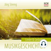 Musikgeschichten: Lieder & Gedanken
