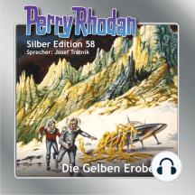 """Perry Rhodan Silber Edition 58: Die Gelben Eroberer: 4. Band des Zyklus """"Der Schwarm"""""""