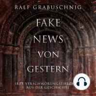 Fake News von Gestern