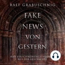 Fake News von Gestern: Irre Verschwörungstheorien aus der Geschichte