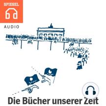 Die Bücher unserer Zeit: Ein SPIEGEL-Kanon.