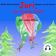 Jori, der kleine Troll: Jori rettet Hilsa