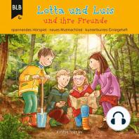 Lotta und Luis und ihre Freunde