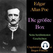 Edgar Allan Poe: Die größte Box: Seine berühmtesten Geschichten