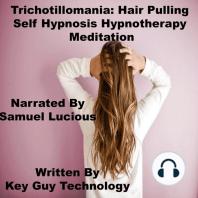 Trichotilloma Hair Pulling Self Hypnosis Hypnotherapy Meditation