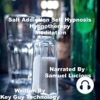 Salt Addiction Self Hypnosis Hypnotherapy Meditation