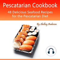 Pescatarian Cookbook: 48 Delicious Seafood Recipes for the Pescatarian Diet