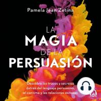 La magia de la persuasión