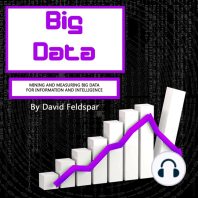 Big Data: Mining and Measuring Big Data for Information and Intelligence