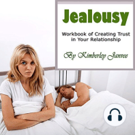 Jealousy: Workbook of Creating Trust in Your Relationship