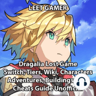 Dragalia Lost Game, Switch, Tiers, Wiki, Characters, Adventures, Buildings, Tips, Cheats, Guide Unofficial