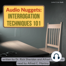 Audio Nuggets: Interrogation Techniques 101