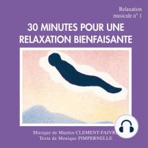 30 minutes pour une relaxation bienfaisante