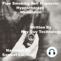 Pipe Smoking Self Hypnosis Hypnotherapy Meditation