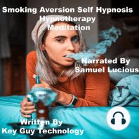 Smoking Aversion Self Hypnosis Hypnotherapy Meditation