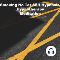 Smoking No Tar Self Hypnosis Hypnotherapy Meditation
