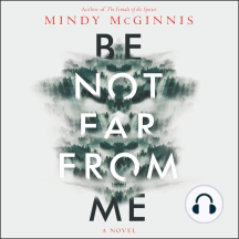 Be Not Far From Me: A Novel
