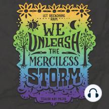 We Unleash the Merciless Storm: Let Reckoning Rain