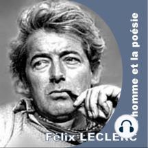 Félix Leclerc, l'homme et la poèsie