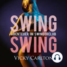 Swing Swing. Abenteuer im Swingerclub: Swinger-Geschichten