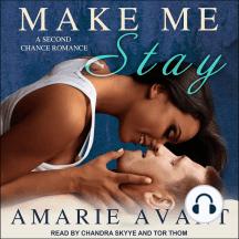 Make Me Stay: A Second Chance Romance