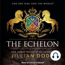 The Echelon: Can One Girl Save The World?
