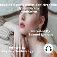 Exuding Beauty Self Hypnosis Hypnotherapy Meditation