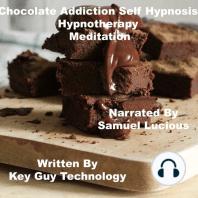 Chocolate Addiction Self Hypnosis Hypnotherapy Meditation