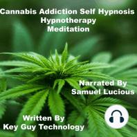 Cannabis Addiction Self Hypnosis Hypnotherapy Meditation
