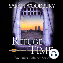 Refuge in Time: The After Cilmeri Series