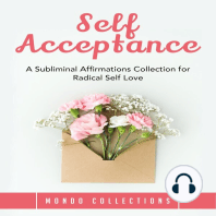 Self Acceptance: A Subliminal Affirmations Collection for Radical Self Love