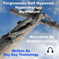 Forgiveness Self Hypnosis Hypnotherapy Meditation