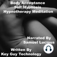 Body Acceptance Self Hypnosis Hypnotherapy Meditation