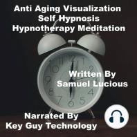 Anti Aging Self Hypnosis Hypnotherapy Meditation