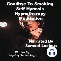 Goodbye To Smoking Self Hypnosis Hypnotherapy Meditation
