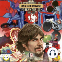 The Band Is Not Quite Right: Unfinished Interviews George Harrison 1965-1975