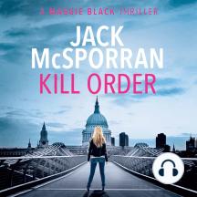 Kill Order: A Maggie Black Thriller
