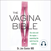 The Vagina Bible: The Vulva and the Vagina-Separating the Myth from the Medicine
