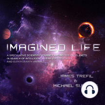 Imagined Life: A Speculative Scientific Journey among the Exoplanets in Search of Intelligent Aliens, Ice Creatures, and Supergravity Animals