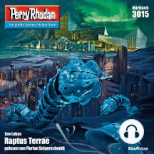 """Perry Rhodan 3015: Raptus Terrae: Perry Rhodan-Zyklus """"Mythos"""""""